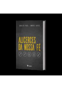 ALICERCES DA NOSSA FÉ